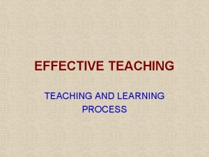 EFFECTIVE TEACHING AND LEARNING PROCESS TRIAD OF TEACHING
