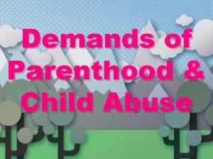 Demands of Parenthood Child Abuse Teen Parenthood PreTest