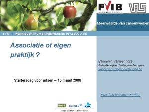 Meerwaarde van samenwerken FVIB KENNISCENTRUM SAMENWERKEN IN ASSOCIATIE