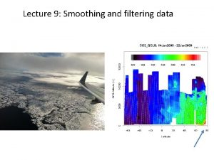 Lecture 9 Smoothing and filtering data Time series