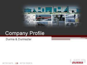 Company Profile Durma Durmazlar Company History at a