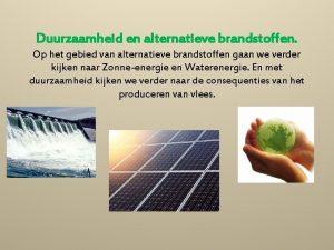 Duurzaamheid en alternatieve brandstoffen Op het gebied van