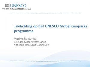 Toelichting op het UNESCO Global Geoparks programma Marike