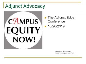 Adjunct Advocacy n n The Adjunct Edge Conference