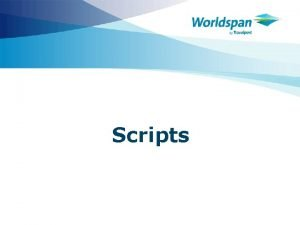Scripts Objetivos Este curso est diseado para los