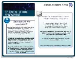An effective Operations Metric program includes the following