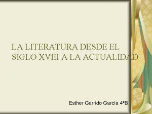 LA LITERATURA DESDE EL SIGLO XVIII A LA