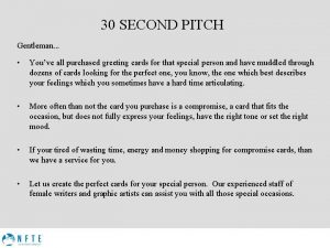 30 SECOND PITCH Gentleman Youve all purchased greeting