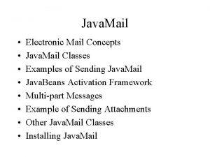 Java Mail Electronic Mail Concepts Java Mail Classes