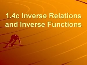 1 4 c Inverse Relations and Inverse Functions