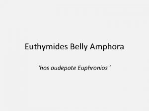 Euthymides Belly Amphora hos oudepote Euphronios overview 510