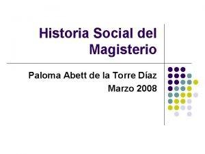 Historia Social del Magisterio Paloma Abett de la