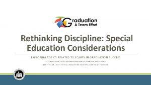 Rethinking Discipline Special Education Considerations EXPLORING TOPICS RELATED