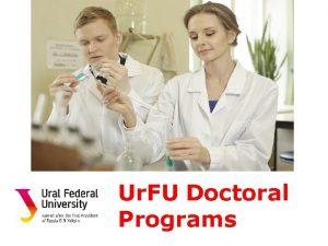 Ur FU Doctoral Programs Why study here Three