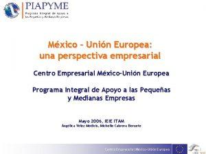 Mxico Unin Europea una perspectiva empresarial Centro Empresarial