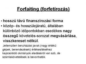 Forfaiting forfetrozs hossz tv finanszrozsi forma kzp s
