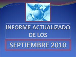INFORME ACTUALIZADO DE LOS SEPTIEMBRE 2010 Tendencia del