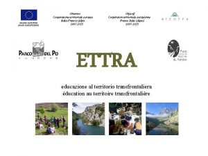 UNIONE EUROPEA UNION EUROPENNE Obiettivo Cooperazione territoriale europea