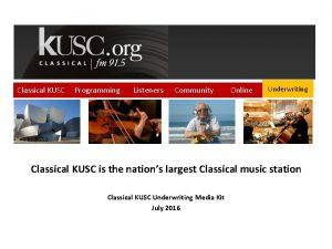 Classical KUSC Programming Listeners Community Online Underwriting Classical