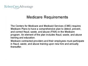 Medicare Requirements The Centers for Medicare and Medicaid