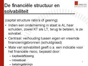 De financile structuur en solvabiliteit capital structure ratios