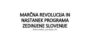 MARNA REVOLUCIJA IN NASTANEK PROGRAMA ZEDINJENE SLOVENIJE Tinkara