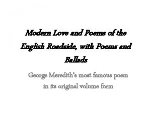 Modern Love and Poems of the English Roadside