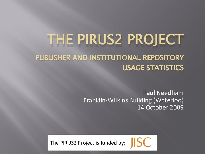 THE PIRUS 2 PROJECT PUBLISHER AND INSTITUTIONAL REPOSITORY