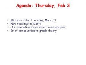 Agenda Thursday Feb 3 Midterm date Thursday March