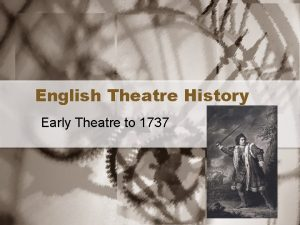 English Theatre History Early Theatre to 1737 Mystery