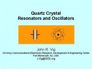 Quartz Crystal Resonators and Oscillators John R Vig