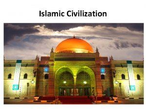 Islamic Civilization Persian Gulf Red Sea Arabian Sea