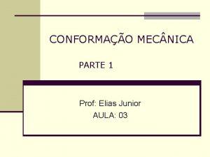 CONFORMAO MEC NICA PARTE 1 Prof Elias Junior