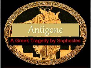 Antigone A Greek Tragedy by Sophocles The etymology