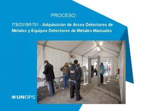 PROCESO ITB20185751 Adquisicin de Arcos Detectores de Metales