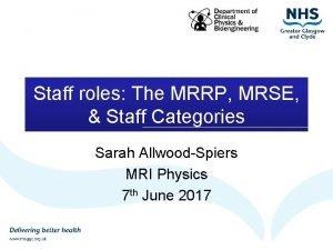 Staff roles The MRRP MRSE Staff Categories Sarah