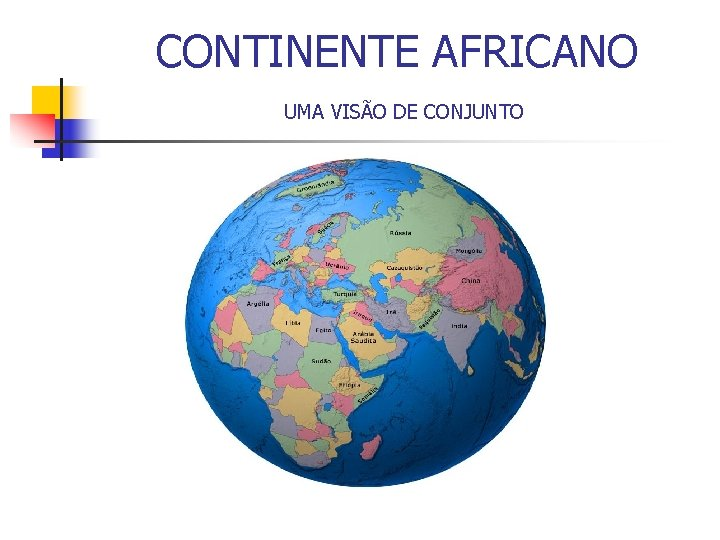 CONTINENTE AFRICANO UMA VISO DE CONJUNTO CONTINENTE AFRICANO