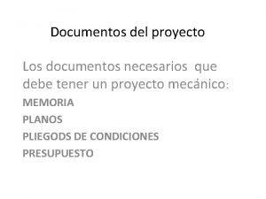Documentos del proyecto Los documentos necesarios que debe