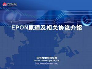 EPON Huawei Technologies Co Ltd http www huawei