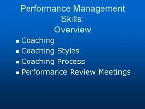 Performance Management Skills Overview Coaching n Coaching Styles