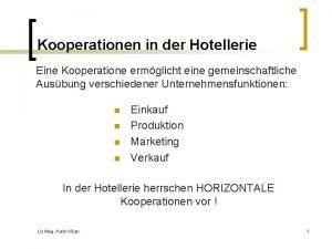 Kooperationen in der Hotellerie Eine Kooperatione ermglicht eine