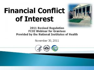 Financial Conflict of Interest 2011 Revised Regulation FCOI