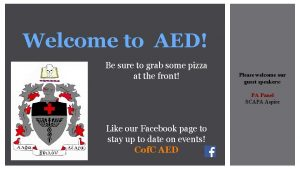 Welcome to AED Be sure to grab some
