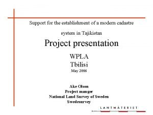 Support for the establishment of a modern cadastre