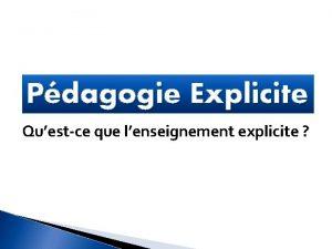 Pdagogie Explicite Questce que lenseignement explicite Dfinition Lenseignement