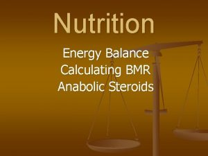 Nutrition Energy Balance Calculating BMR Anabolic Steroids Energy