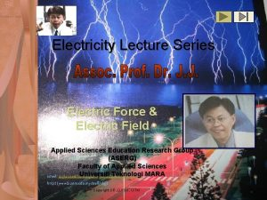Electricity Lecture Series Electric Force Electric Field Applied