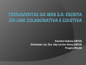 FERRAMENTAS DA WEB 2 0 ESCRITA ONLINE COLABORATIVA