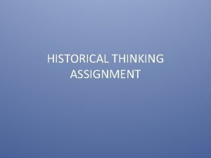 HISTORICAL THINKING ASSIGNMENT FOUR KEY HISTORICAL THINKING SKILLS