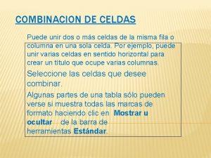 COMBINACION DE CELDAS Puede unir dos o ms